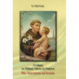 13 marti cu Sfantul Anton de Padova