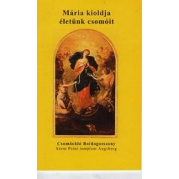 Csomóoldó Boldogasszony imafüzet